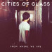 Cities of Glass to release EP – From Where We Are